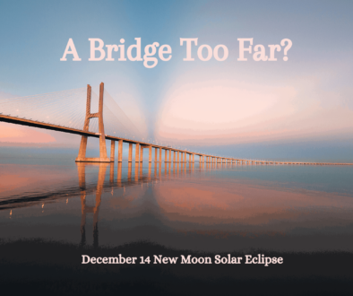 December 14 New Moon Solar Eclipse: A Bridge Too Far?